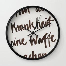 Aus der Krankheit eine Waffe machen Wall Clock
