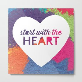 Start With The Heart Quote Print Metal Print