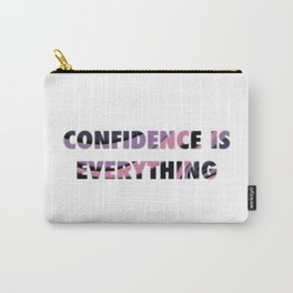 CONFIDENCE IS EVERYTHING Carry-All Pouch