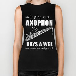 I only saxophone 3 days a week today yesterday tomorrow t-shirt Biker Tank