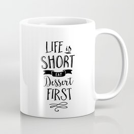 Life is Short Eat Dessert First black-white typography poster modern canvas wall art home decor Coffee Mug