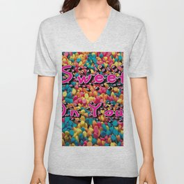 Sweet On You! Colorful Candies and A Sweet Saying! Unisex V-Neck