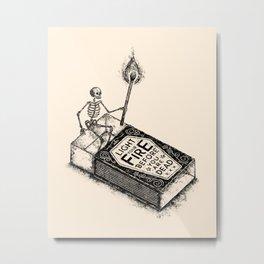 LIGHT YOUR FIRE Metal Print
