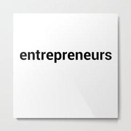 entrepreneurs Metal Print