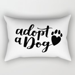 Adopt a dog Rectangular Pillow