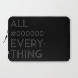All #000000 Everything Laptop Sleeve