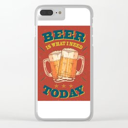 Beer is what i need today, vintage poster, red Clear iPhone Case