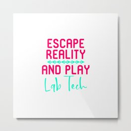 Escape Reality and Play Lab Tech Fun Gift Metal Print
