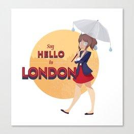 Say Hello to London Canvas Print