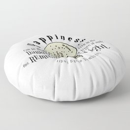 Happiness can be found even in the darkest of things.... Floor Pillow