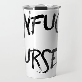 Unfuck Yourself Travel Mug