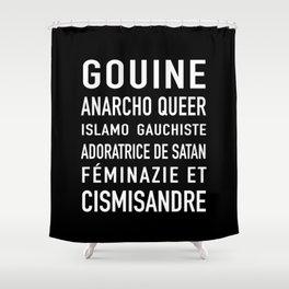Gouine anarcho queer islamo-gauchiste féminazie et cismisandre Shower Curtain