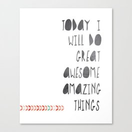 Do Awesome Amazing Things Today Canvas Print