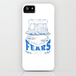 The Storm Fears Me Funny Severe Weather Tornado iPhone Case