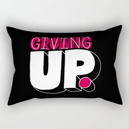 Growing up means giving up. Rectangular Pillow