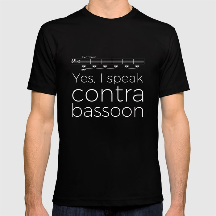 Yes, I speak contrabassoon T-shirt