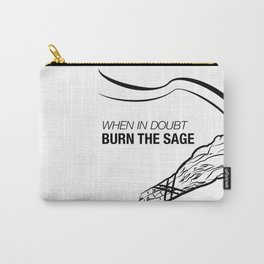 when in doubt burn the sage Carry-All Pouch