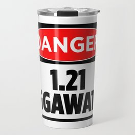 Danger 1.21 Jiggawatts Travel Mug