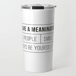 live a meaningful live Travel Mug