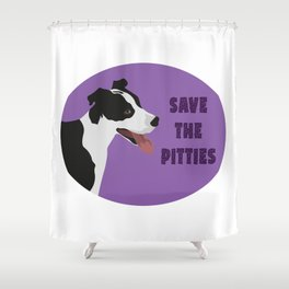 Save The Pitties Shower Curtain