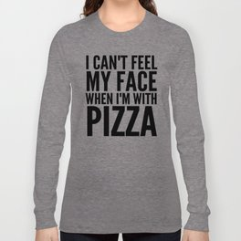 I Can't Feel My Face When I'm With Pizza (Yellow) Long Sleeve T-shirt