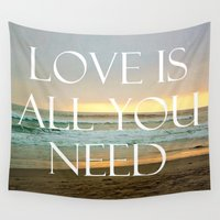 all you need is love Wall Tapestries featuring All you need is Love by kelly*n photography