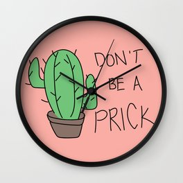 Don't be a Prick Wall Clock
