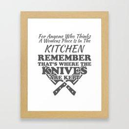 Funny Chef Gift Women Remember Knives Are Kept in Kitchen Gift Framed Art Print