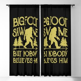 Bigfoot Saw Me But Nobody Believes Him Blackout Curtain