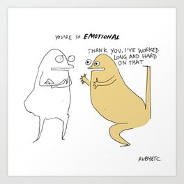 Too Emotional Art Print