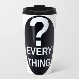 ? Everything Travel Mug