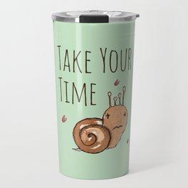 Take your time Travel Mug