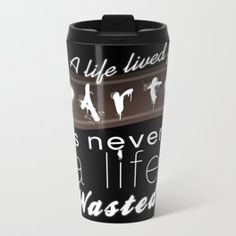 A life lived for art (2) Metal Travel Mug