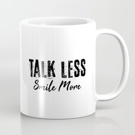 Talk Less Smile More Coffee Mug