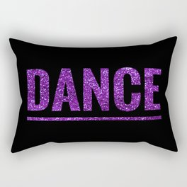 Dance Because My Life Depends On It Rectangular Pillow