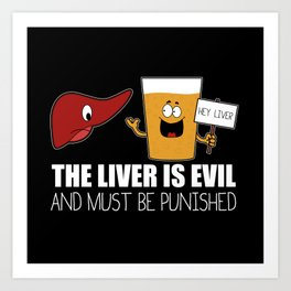 The Liver Is Evil and Must Be Punished Art Print