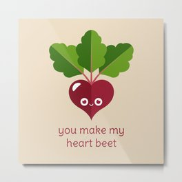 You Make My Heart Beet Metal Print