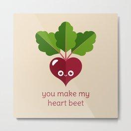 You Make My Heart Beet Metal Print