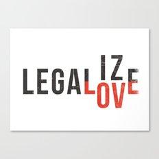 legalize love Canvas Print