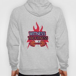 Witness The Fitness Inspirational Motivational Gym Quote Design Hoody