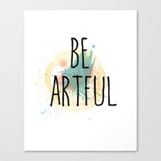 Be Artful 1 Canvas Print