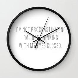 I'M NOT PROCRASTINATING Wall Clock