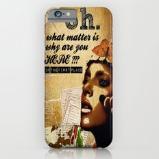 why are you here? iPhone 6 Slim Case