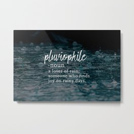 Pluviophile - Word Nerd Definition - Rainy Background Metal Print