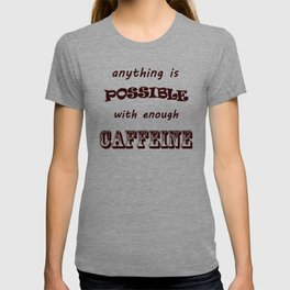Anything is Possible... T-shirt