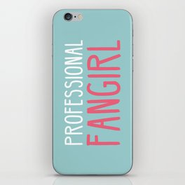 Professional Fangirl  iPhone Skin
