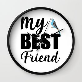 My Best Friend Is A Budgie bw Wall Clock