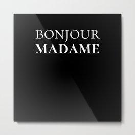 Bonjour Madame Francais Shirt Design Metal Print