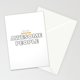 We are awesome people Stationery Cards