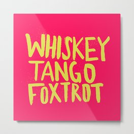Whiskey Tango Foxtrot - Color Edition Metal Print